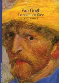 Pascal Bonafoux - Van Gogh Le soleil en face.