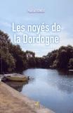 Pascal Bondu - Les noyés de la Dordogne.