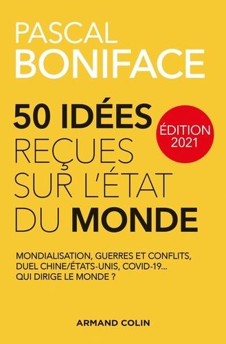 Pascal Boniface - 50 idées reçues sur l'état du monde - Édition 2021.