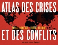 Pascal Boniface et Hubert Védrine - Atlas des crises et des conflits.