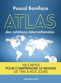 Pascal Boniface - Atlas des relations internationales.