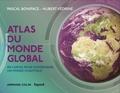 Pascal Boniface et Hubert Védrine - Atlas du monde global - 100 cartes pour comprendre un monde chaotique.