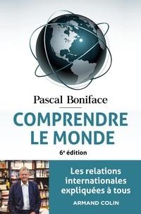 Pascal Boniface - Comprendre le monde - Les relations internationales expliquées à tous.