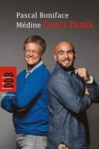 Pascal Boniface et Médine Zaouiche - Don't panik - N'ayez pas peur !.