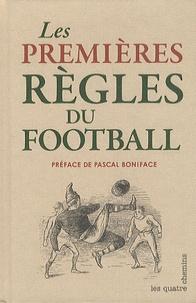 Pascal Boniface - Football 1863 - Les premières règles.