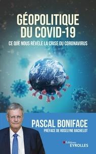 Pascal Boniface - Géopolitique du coronavirus - Ce que nous révèle la crise du Covid-19.