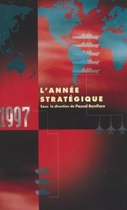 Pascal Boniface et  Collectif - L'année stratégique 1997.