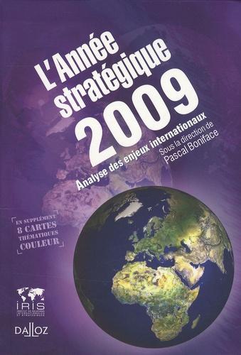 Pascal Boniface et Sylvie Matelly - L'Année stratégique 2009 - Analyse des enjeux internationaux.