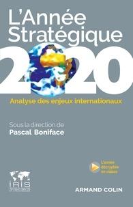 Pascal Boniface - L'Année stratégique 2020 - Analyse des enjeux internationaux.