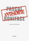 Pascal Boniface - L'antisémite.
