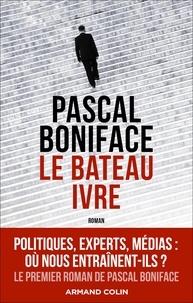 Pascal Boniface - Le bateau ivre.