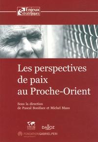 Pascal Boniface et Michel Maso - Les perspectives de paix au Proche-Orient.