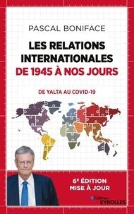 Pascal Boniface - Les relations internationales de 1945 à nos jours - Du Yalta au Covid-19.