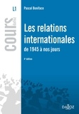 Pascal Boniface - Les relations internationales de 1945 à nos jours.