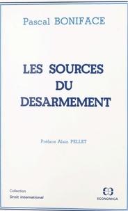 Pascal Boniface et Alain Pellet - Les sources du désarmement.