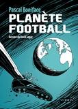 Pascal Boniface et David Lopez - Planète football.