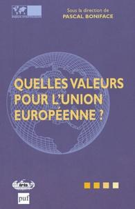 Pascal Boniface et  Collectif - Quelles valeurs pour l'Union européenne ?.