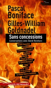 Pascal Boniface et Gilles-William Goldnadel - Sans concessions - Conversations avec David Reinharc.