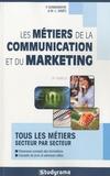 Pascal Bonnemayre et Marie-Lorène Giniès - Les métiers de la communication et du marketing.