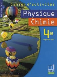 Pascal Borruto et Eric Donadéi - Physique Chimie 4e - Cahier d'activités.