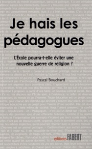 Je hais les pédagogues - LEcole pourra-t-elle éviter une nouvelle guerre de religion ?.pdf