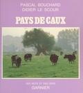 Pascal Bouchard et Didier Le Scour - Pays de Caux.