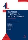 Pascal Boucquey - Nouvelles tendances en droit de l'énergie - Sécurité et flexibilité.