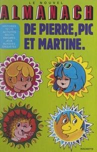 Pascal Bouffard et Jean-Pierre Enard - Le nouvel almanach de Pierre, Pic et Martine.