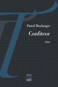 Pascal Boulanger - Confiteor.