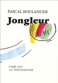 Pascal Boulanger - Jongleur.