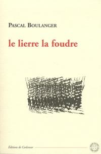 Pascal Boulanger - Le lierre la foudre.