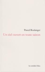 Pascal Boulanger - Un ciel ouvert en toute saison.