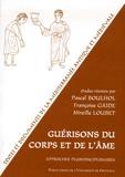 Pascal Boulhol et Françoise Gaide - Guérisons du corps et de l'âme : approches pluridisciplinaires.