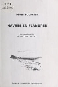 Pascal Bourcier - Havres en Flandres.