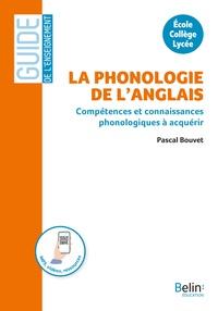Pascal Bouvet - La phonologie de l'anglais - A l'école, au collège, au lycée.