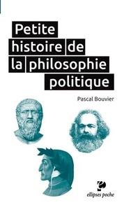 Pascal Bouvier - Petite histoire de la philosophie politique.