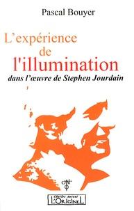 Pascal Bouyer - L'expérience de l'illumination dans l'oeuvre de Stephen Jourdain.