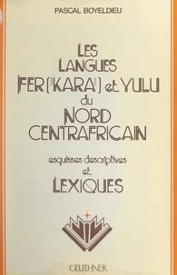 Pascal Boyeldieu et  Département Langues et parole - Les langues fer (kara) et yulu du Nord centrafricain - Esquisses descriptives et lexiques.