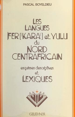 Les langues fer (kara) et yulu du Nord centrafricain. Esquisses descriptives et lexiques