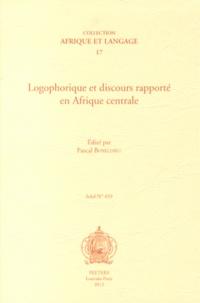 Pascal Boyeldieu - Logophorique et discours rapporté en Afrique centrale.