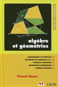 Pascal Boyer - Algèbre et géométries.