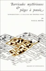 Pascal Boyer - Barricades mystérieuses et pièges à pensée - Introduction à l'analyse des épopées fang.