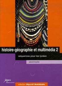 Pascal Boyries - Histoire-géographie et multimédia 2 - Séquences pour les lycées. 1 Cédérom