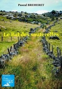 Pascal Bréheret - Le Bal des sauterelles.