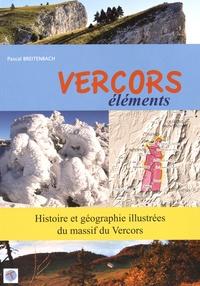 Pascal Breitenbach - Vercors éléments - Histoire et géographie illustrées du massif du Vercors.