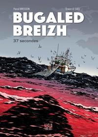 Pascal Bresson et Erwan Le Saëc - Bugaled Breizh - 37 secondes.