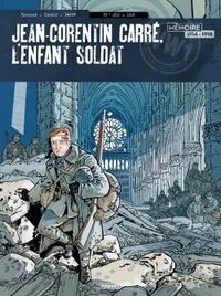 Pascal Bresson et Lionel Chouin - Jean-Corentin Carré, l'enfant-soldat Tome 3 : 1917-1918.