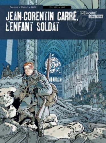 Jean-Corentin Carré, l'enfant-soldat Tome 3 1917-1918