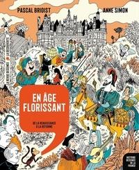Pascal Brioist et Anne Simon - En âge florissant - De la Renaissance à la Réforme.