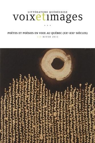 Voix et Images. Vol. 40 No. 2, Hiver 2015. Poètes et poésies en voix au Québec (XXe-XXIe siècles)